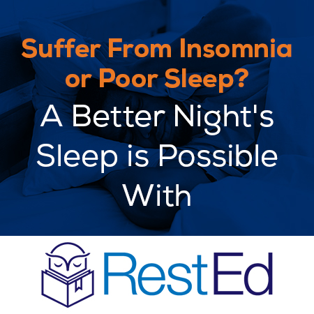 Suffer From Insomnia or Poor Sleep? A Better Night's Sleep is Possible With RestEd