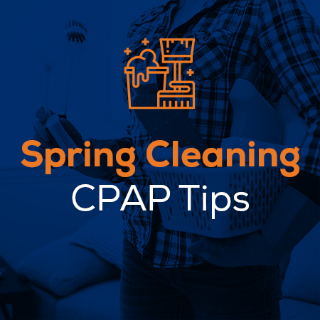 Spring Cleaning CPAP Tips