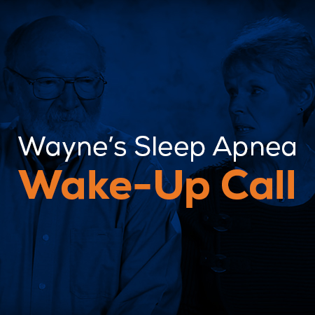 Wayne's Sleep Apnea Wake-Up Call